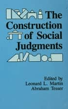 The Construction of Social Judgments ebook by Leonard L. Martin,Abraham Tesser