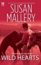 Wild Hearts (Mills & Boon M&B) (Lone Star Sisters, Book 1) eBook by Susan Mallery