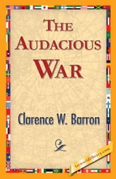 The Audacious War ebook by Barron, Clarence W.