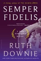 Semper Fidelis - A Crime Novel of the Roman Empire ebook by Ruth Downie