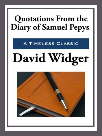 Quotations from the Diary of Samuel Pepys ebook by David Widger