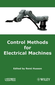 Control Methods for Electrical Machines ebook by