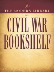 The Modern Library Civil War Bookshelf 5-Book Bundle - Personal Memoirs, Uncle Tom's Cabin, The Red Badge of Courage, Jefferson Davis: The Essential Writings, The Life and Writings of Abraham Lincoln ebook by Ulysses S. Grant,Harriet Beecher Stowe,Stephen Crane,Jefferson Davis,Abraham Lincoln