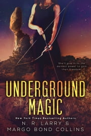 Underground Magic ebook by N. R. Larry, Margo Bond Collins