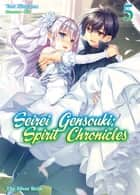 Seirei Gensouki: Spirit Chronicles Volume 5 ebook by Yuri Kitayama