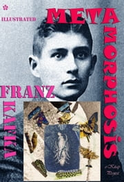 Metamorphosis - {Illustrated} ebook by Franz Kafka,Ian Johnston