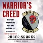 Warrior's Creed - A Life of Preparing for and Facing the Impossible audiobook by Roger Sparks, Don Rearden