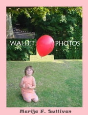 Wallet Photos ebook by Marija F. Sullivan