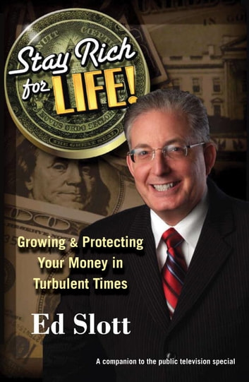 Stay Rich for Life! - Growing & Protecting Your Money in Turbulent Times ebook by Ed Slott