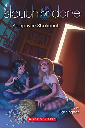 Sleuth or Dare #2: Sleepover Stakeout ebook by Kim Harrington