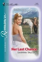 Her Last Chance ebook by DeAnna Talcott