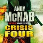 Crisis Four - (Nick Stone Thriller 2) audiobook by Andy McNab