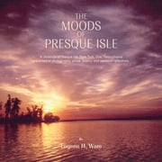 The Moods of Presque Isle ebook by Eugene H. Ware