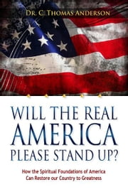 Will The Real America Please Stand Up? ebook by Dr. C. Thomas Anderson