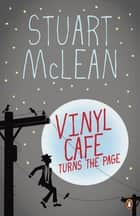 Vinyl Cafe Turns the Page ebook by Stuart McLean