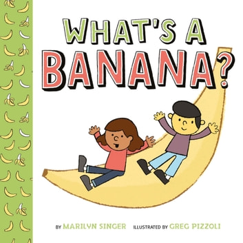 What's a Banana? ebook by Marilyn Singer