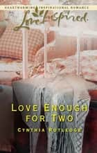 Love Enough for Two ebook by Cynthia Rutledge