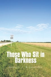 Those Who Sit in Darkness ebook by Donald J. Richardson