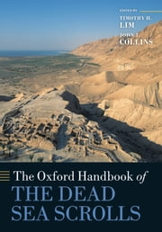 The Oxford Handbook of the Dead Sea Scrolls ebook by Timothy H. Lim,John J. Collins