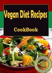 Vegan Diet Recipes: 101. Delicious, Nutritious, Low Budget, Mouthwatering Vegan Diet Recipes Cookbook ebook by Heviz's