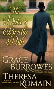 The Duke's Bridle Path ebook by Grace Burrowes,Theresa Romain