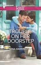 Trouble On Her Doorstep 電子書 by Nina Harrington