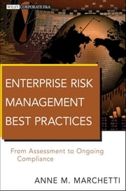 Enterprise Risk Management Best Practices - From Assessment to Ongoing Compliance ebook by Anne M. Marchetti