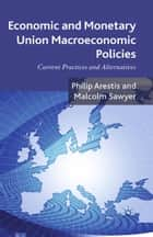 Economic and Monetary Union Macroeconomic Policies ebook by P. Arestis,Malcolm Sawyer