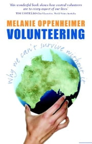 Volunteering: Why we can't Survive Without It ebook by Melanie Oppenheimer