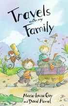 Travels with My Family ebook by Marie-Louise Gay, David Homel
