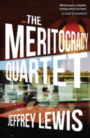 The Meritocracy Quartet ebook by Jeffrey Lewis