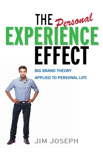 The Personal Experience Effect - Big Brand Theory Applied to Personal Life ebook by Muccio, Chris,Murrah, Peggy