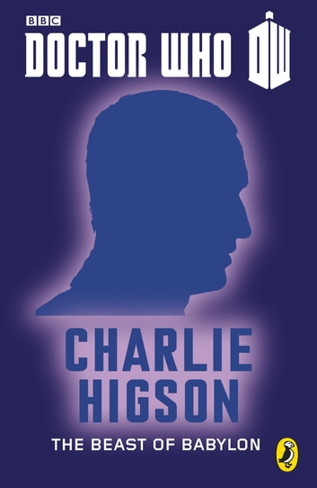 Doctor Who: The Beast of Babylon - Ninth Doctor ebook by Charlie Higson