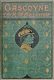 Gascoyne - A Tale of the Pacific ebook by R. M. Ballantyne