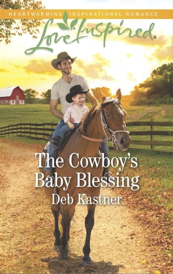 The Cowboy's Baby Blessing (Mills & Boon Love Inspired) eBook by Deb Kastner
