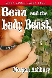 Beau And The Lady Beast ebook by Morgan Ashbury