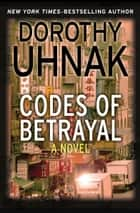 Codes of Betrayal ebook by Dorothy Uhnak