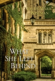 What She Left Behind ebook by Ellen Marie Wiseman