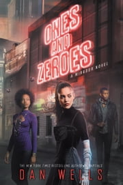 Ones and Zeroes ebook by Dan Wells