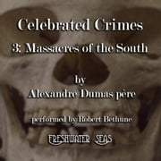 Massacres of the South, The - Celebrated Crimes, Book 3 audiobook by Alexandre Dumas