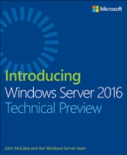 Introducing Windows Server 2016 Technical Preview ebook by John McCabe