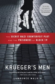 Krueger's Men - The Secret Nazi Counterfeit Plot and the Prisoners of Block 19 ebook by Lawrence Malkin