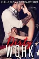 Dirty Work ebook by Chelle Bliss, Brenda Rothert