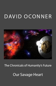The Chronicles of Humanity's Future ebook by David Oconner