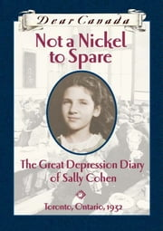 Dear Canada: Not a Nickel to Spare ebook by Perry Nodelman
