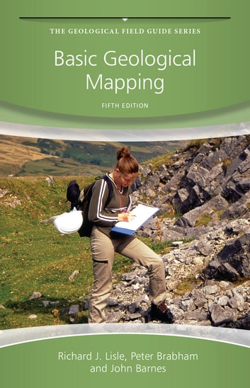 Basic Geological Mapping ebook by Richard J. Lisle,Peter Brabham,John W. Barnes