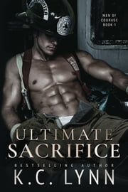 Ultimate Sacrifice ebook by K.C. Lynn