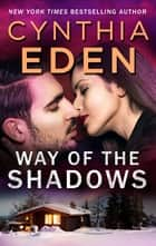 Way Of The Shadows ebook by Cynthia Eden