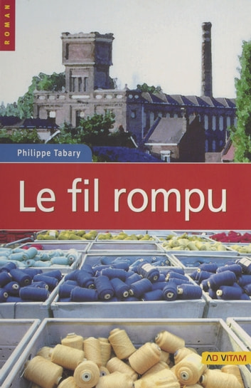 Le Fil rompu ebook by Philippe Tabary