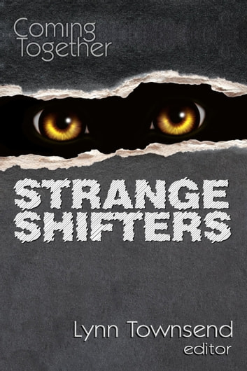 Coming Together: Strange Shifters ebook by Lynn Townsend